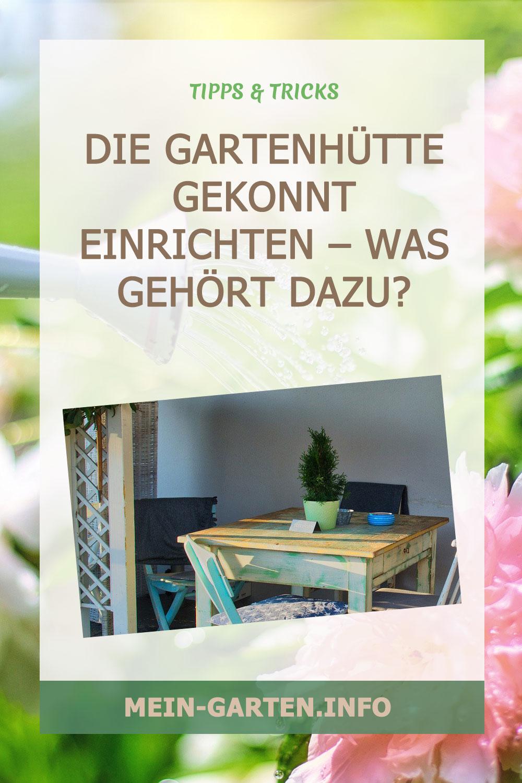 Die Gartenhütte gekonnt einrichten – Was gehört dazu?