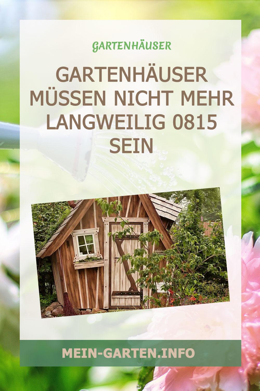 Gartenhäuser müssen nicht mehr langweilig 0815 sein