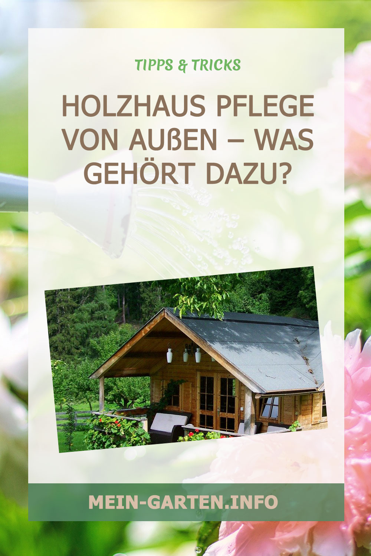 Holzhaus Pflege von außen – Was gehört dazu?